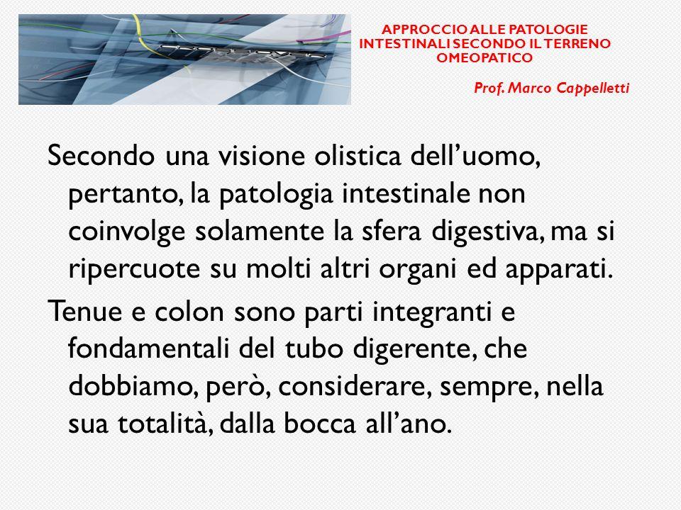 APPROCCIO ALLE PATOLOGIE INTESTINALI SECONDO IL TERRENO OMEOPATICO Prof.