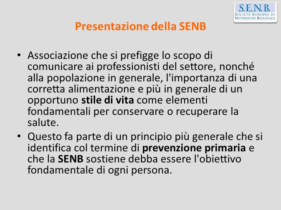 Presentazione della SENB Associazione che si prefigge lo scopo di comunicare ai professionisti del settore, nonché alla popolazione in generale, l'imp