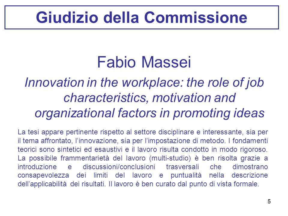 5 Giudizio della Commissione Fabio Massei Innovation in the workplace: the role of job characteristics, motivation and organizational factors in promo