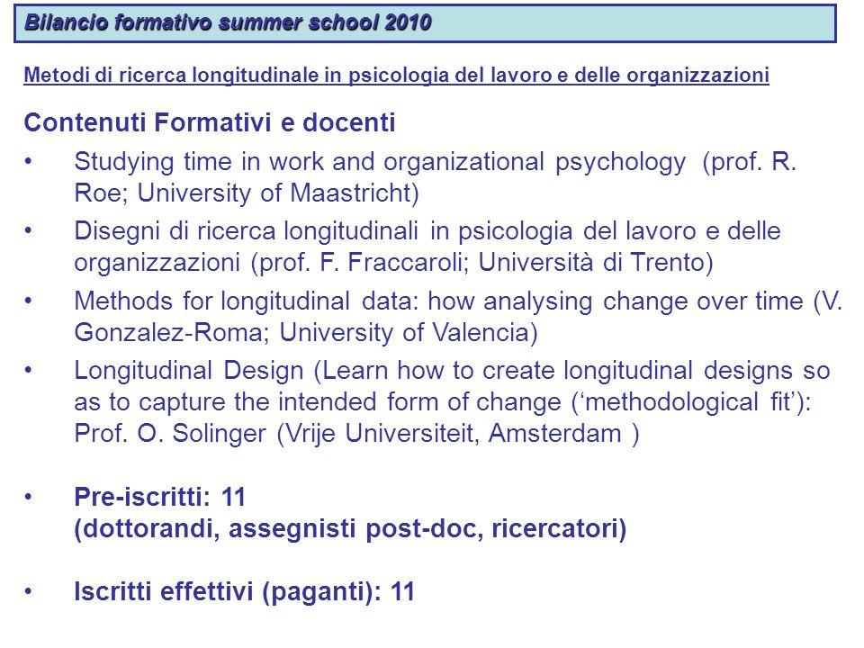 Bilancio formativo summer school 2010 Metodi di ricerca longitudinale in psicologia del lavoro e delle organizzazioni Contenuti Formativi e docenti St
