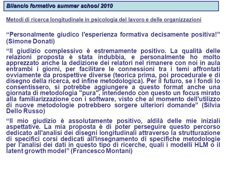Bilancio formativo summer school 2010 Metodi di ricerca longitudinale in psicologia del lavoro e delle organizzazioni Personalmente giudico l'esperien