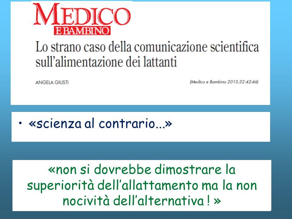 «scienza al contrario...» «tentativo di dimostrare la superiorità della norma biologica (allattamento) rispetto ai sostituti del latte materno» «non s
