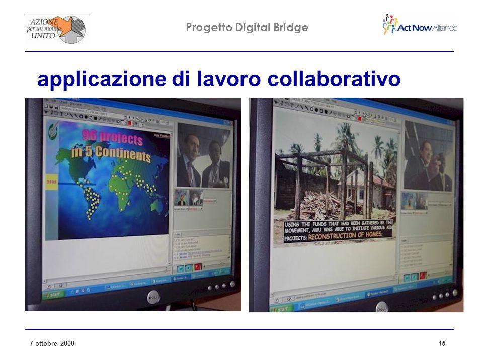 Progetto Digital Bridge 7 ottobre 2008 16 applicazione di lavoro collaborativo