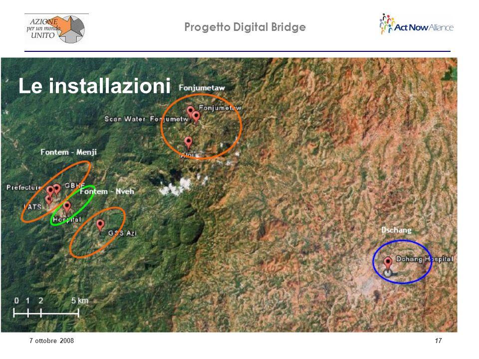 Progetto Digital Bridge 7 ottobre 2008 17 Le installazioni