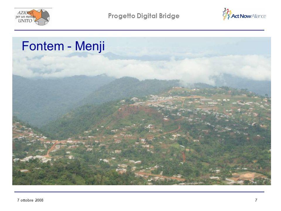 Progetto Digital Bridge 7 ottobre 2008 7 Fontem - Menji