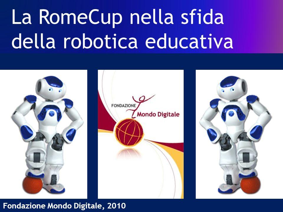 La RomeCup nella sfida della robotica educativa Fondazione Mondo Digitale, 2010