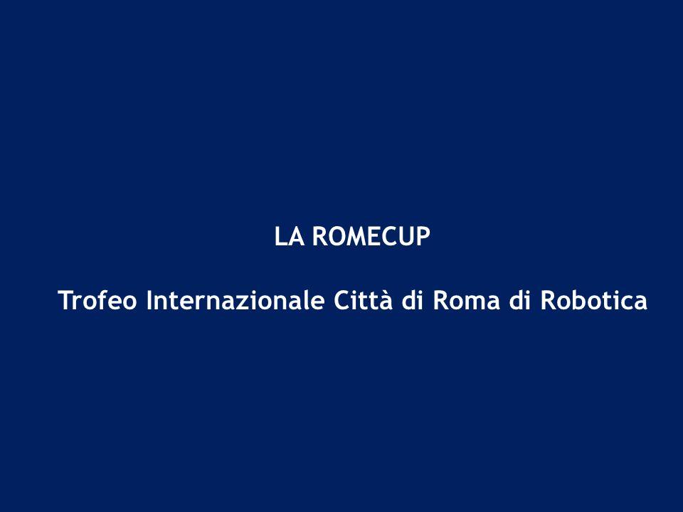 LA ROMECUP Trofeo Internazionale Città di Roma di Robotica