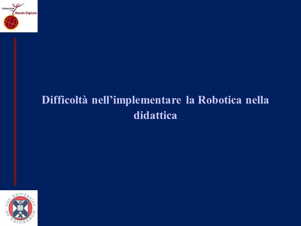 Difficoltà nellimplementare la Robotica nella didattica