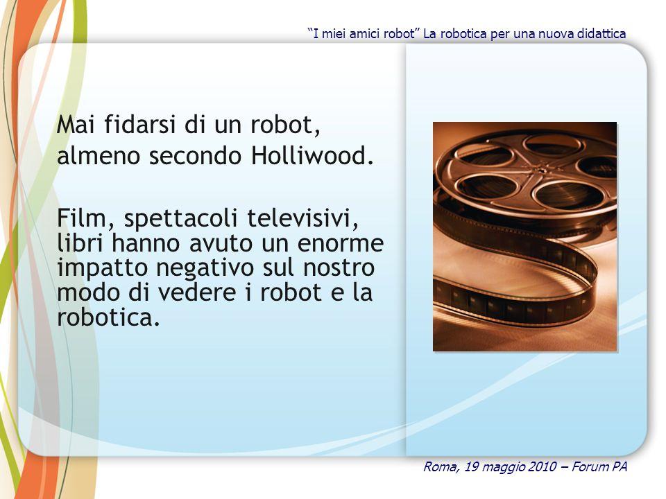 Mai fidarsi di un robot, almeno secondo Holliwood. Film, spettacoli televisivi, libri hanno avuto un enorme impatto negativo sul nostro modo di vedere