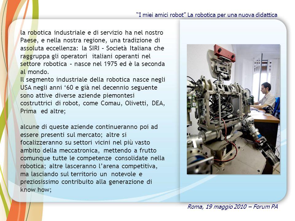 la robotica industriale e di servizio ha nel nostro Paese, e nella nostra regione, una tradizione di assoluta eccellenza: la SIRI – Società Italiana c