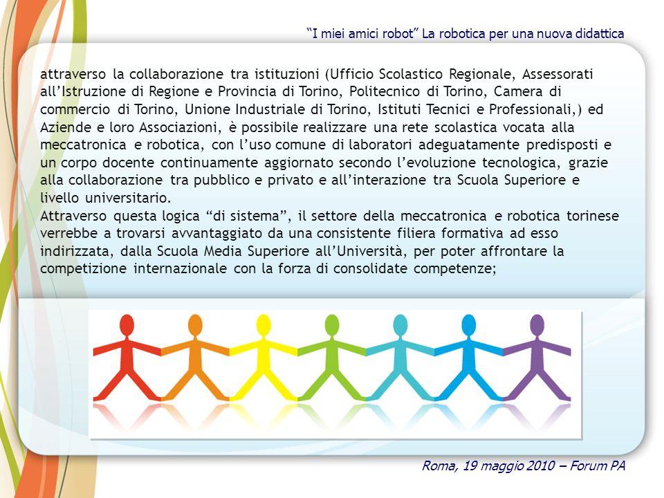 attraverso la collaborazione tra istituzioni (Ufficio Scolastico Regionale, Assessorati allIstruzione di Regione e Provincia di Torino, Politecnico di