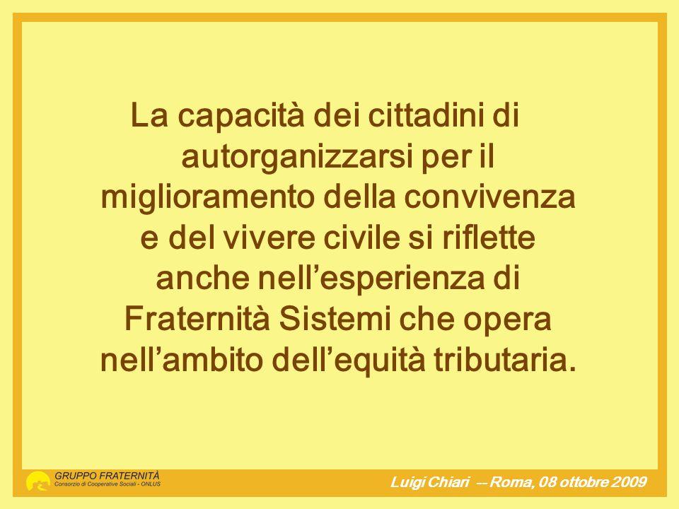 Luigi Chiari -- Roma, 08 ottobre 2009H La capacità dei cittadini di autorganizzarsi per il miglioramento della convivenza e del vivere civile si rifle