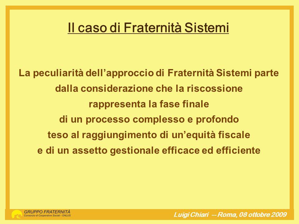 La peculiarità dellapproccio di Fraternità Sistemi parte dalla considerazione che la riscossione rappresenta la fase finale di un processo complesso e
