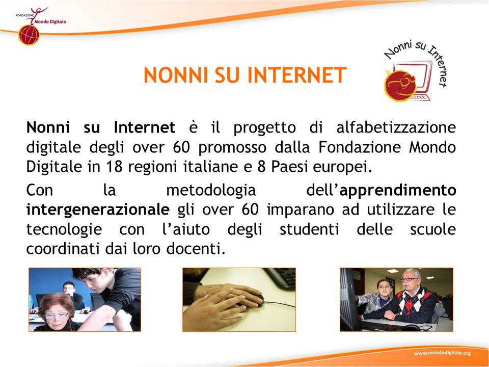 NONNI SU INTERNET Nonni su Internet è il progetto di alfabetizzazione digitale degli over 60 promosso dalla Fondazione Mondo Digitale in 18 regioni italiane e 8 Paesi europei.