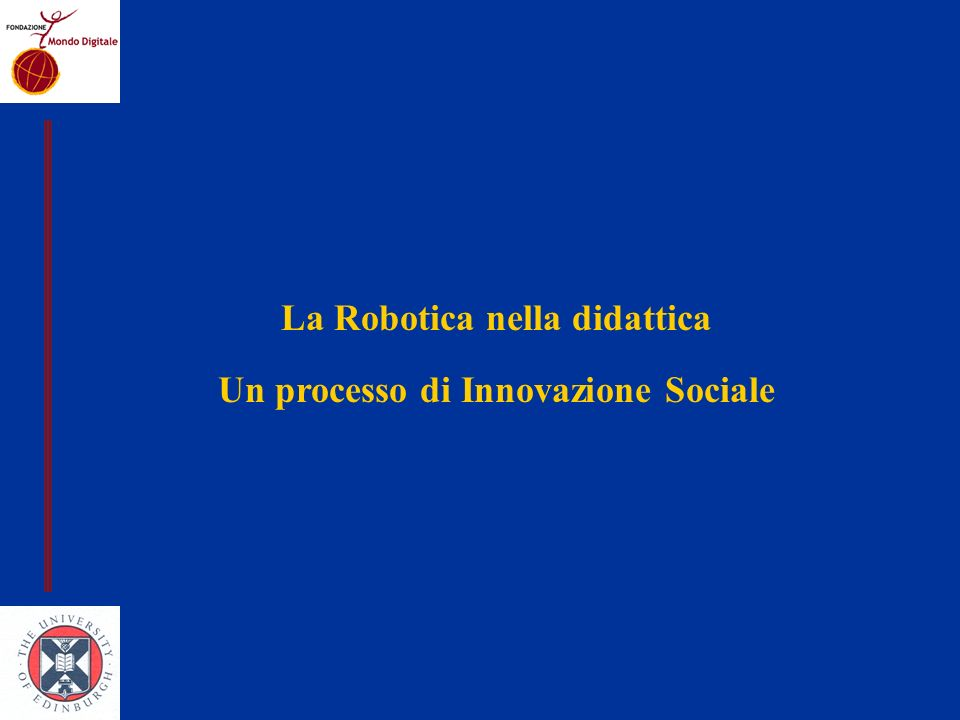 La Robotica nella didattica Un processo di Innovazione Sociale