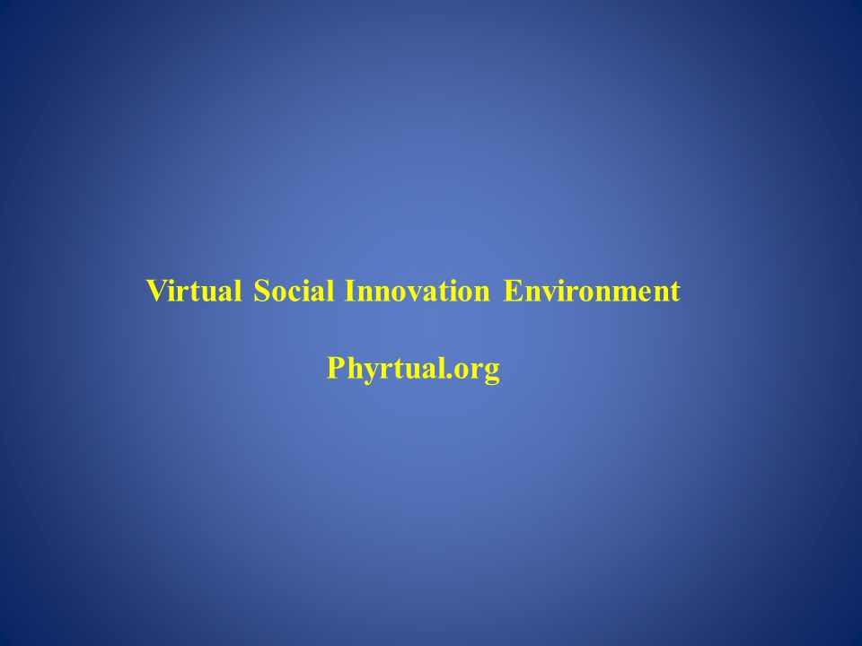 Virtual Social Innovation Environment Phyrtual.org