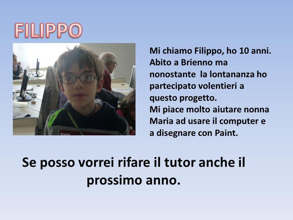 Mi chiamo Filippo, ho 10 anni. Abito a Brienno ma nonostante la lontananza ho partecipato volentieri a questo progetto. Mi piace molto aiutare nonna M