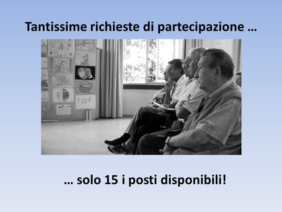 Tantissime richieste di partecipazione … … solo 15 i posti disponibili!