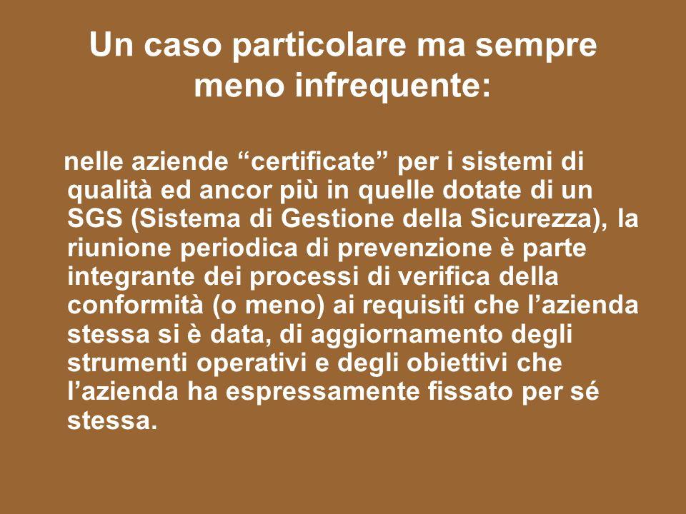 Un caso particolare ma sempre meno infrequente: nelle aziende certificate per i sistemi di qualità ed ancor più in quelle dotate di un SGS (Sistema di