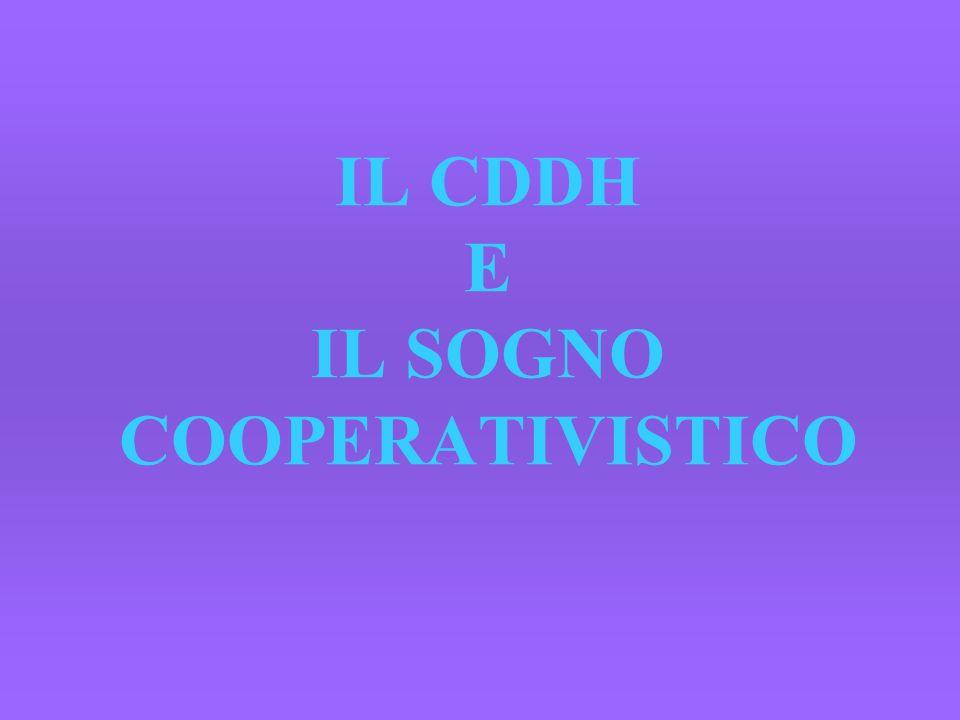 IL CDDH E IL SOGNO COOPERATIVISTICO