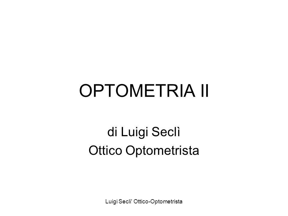 Luigi Secli Ottico-Optometrista OPTOMETRIA II di Luigi Seclì Ottico Optometrista