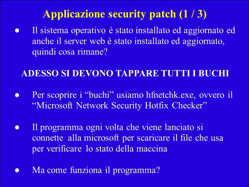 Applicazione security patch (1 / 3) Il sistema operativo è stato installato ed aggiornato ed anche il server web è stato installato ed aggiornato, qui