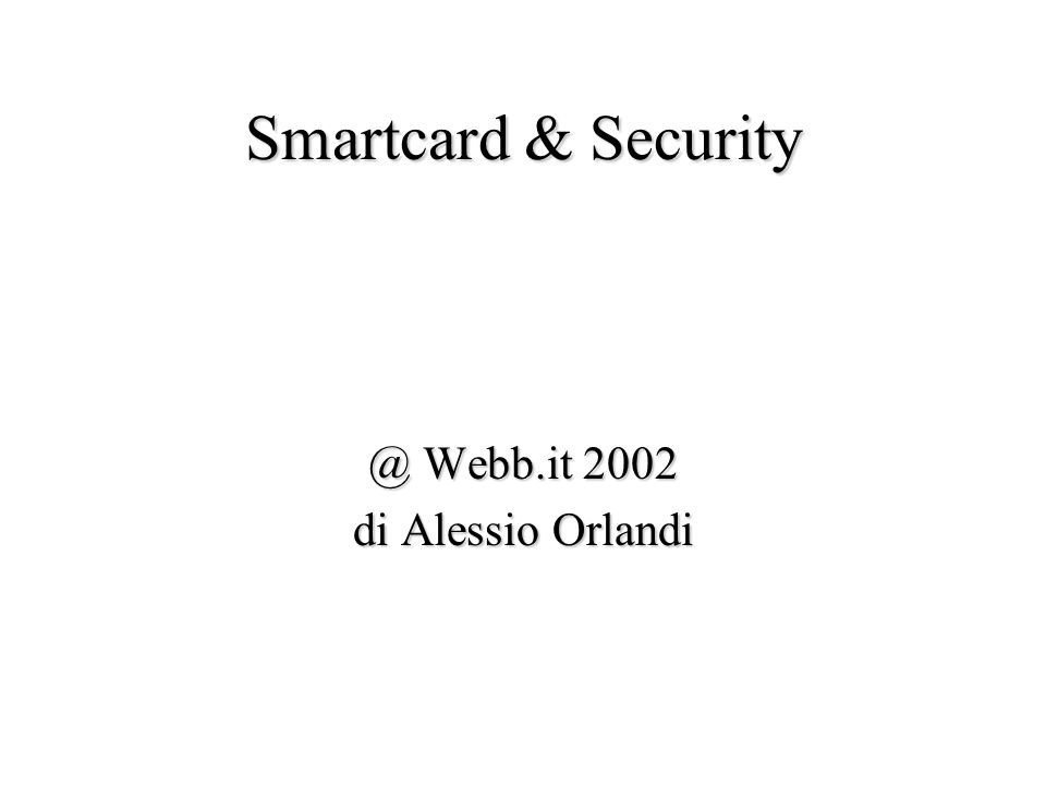 Smartcard & Security @ Webb.it 2002 di Alessio Orlandi
