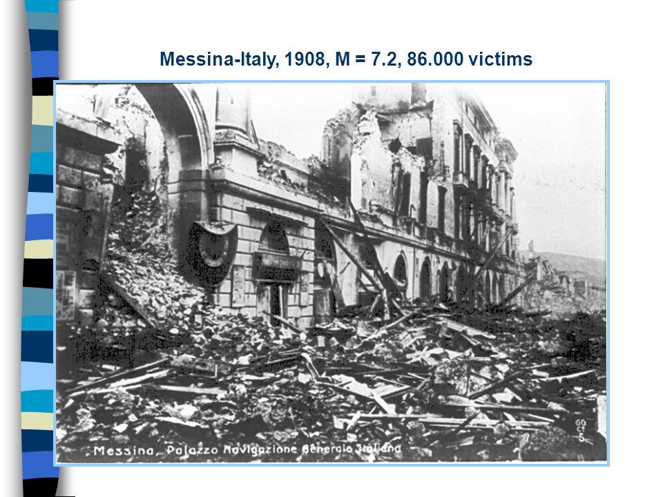 I piu intensi terremoti dellultimo secolo San Francisco-USA 1906, M = 7.8, 750 victims