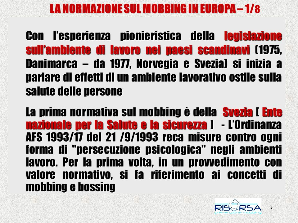 34 LA NORMAZIONE SUL MOBBING IN ITALIA FRONTE DEL SI – Avv.