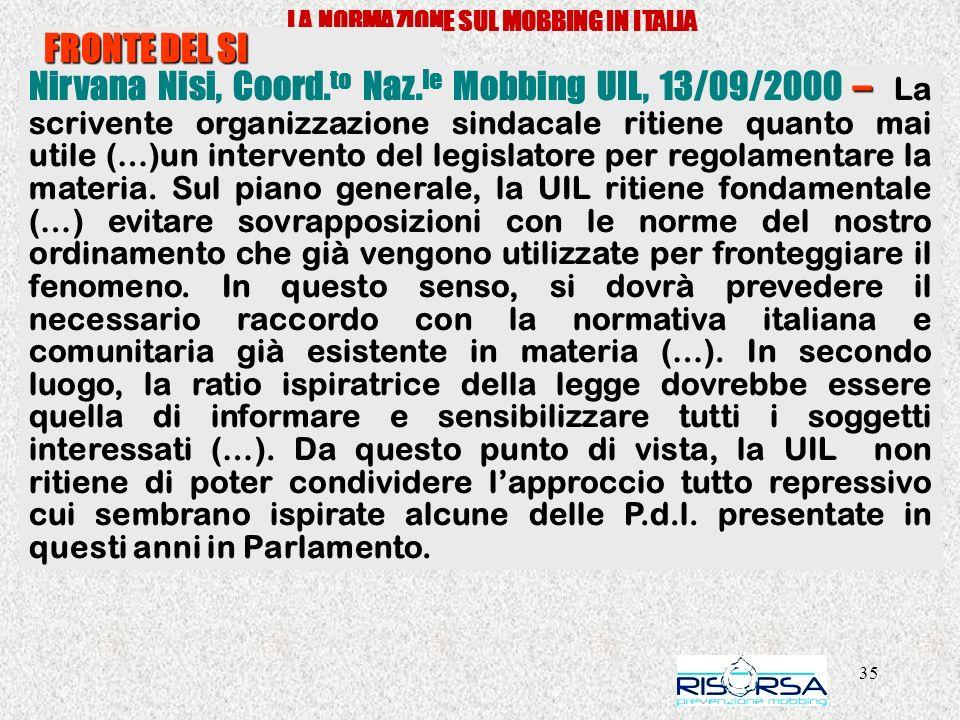 35 LA NORMAZIONE SUL MOBBING IN ITALIA FRONTE DEL SI – Nirvana Nisi, Coord. to Naz. le Mobbing UIL, 13/09/2000 – La scrivente organizzazione sindacale