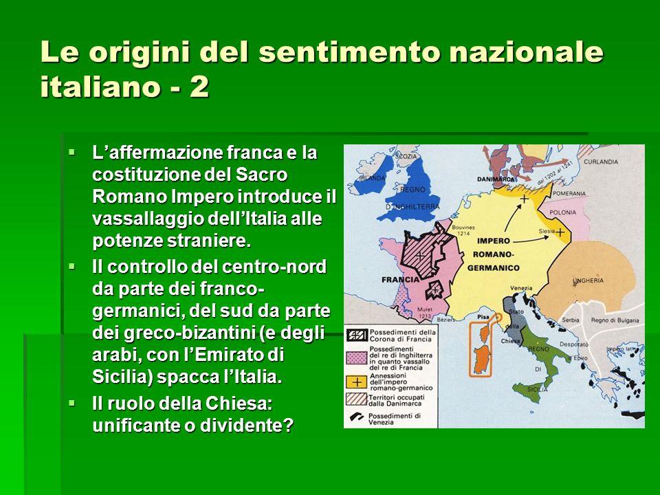 Le origini del sentimento nazionale italiano - 2 Laffermazione franca e la costituzione del Sacro Romano Impero introduce il vassallaggio dellItalia a