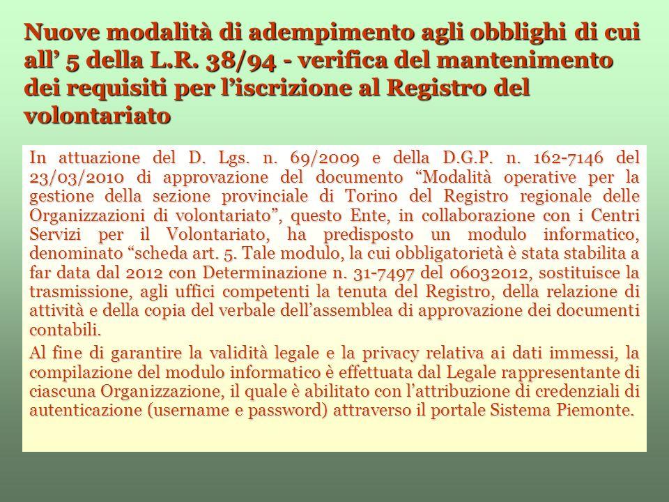 Nuove modalità di adempimento agli obblighi di cui all 5 della L.R. 38/94 - verifica del mantenimento dei requisiti per liscrizione al Registro del vo