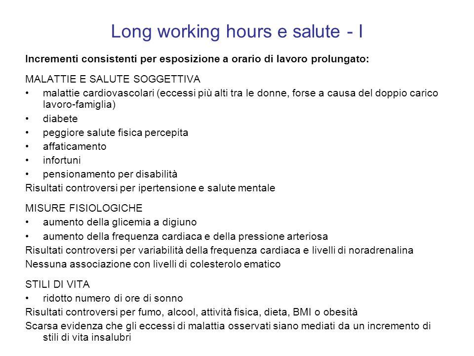 Long working hours e salute - I Incrementi consistenti per esposizione a orario di lavoro prolungato: MALATTIE E SALUTE SOGGETTIVA malattie cardiovasc