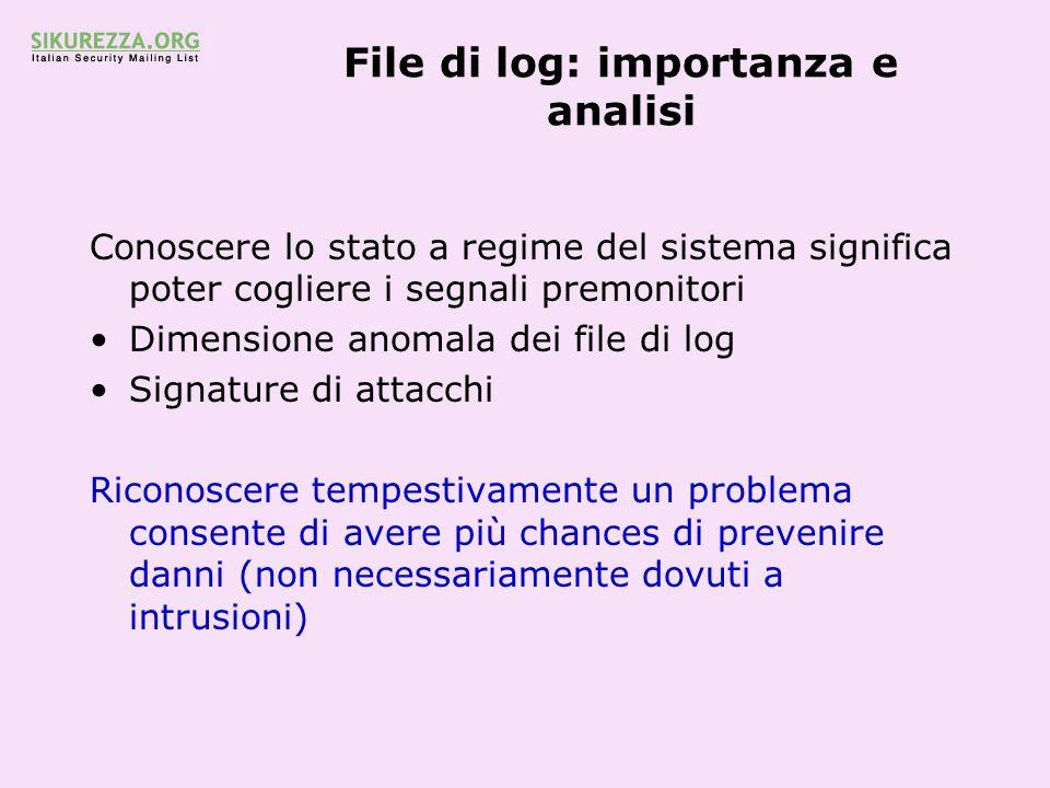 File di log: importanza e analisi Conoscere lo stato a regime del sistema significa poter cogliere i segnali premonitori Dimensione anomala dei file d
