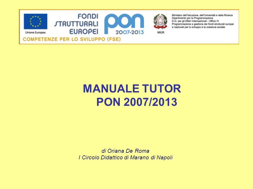 di Oriana De Roma I Circolo Didattico di Marano di Napoli MANUALE TUTOR PON 2007/2013