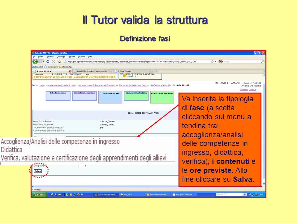Il Tutor valida la struttura Definizione fasi Va inserita la tipologia di fase (a scelta cliccando sul menu a tendina tra: accoglienza/analisi delle c