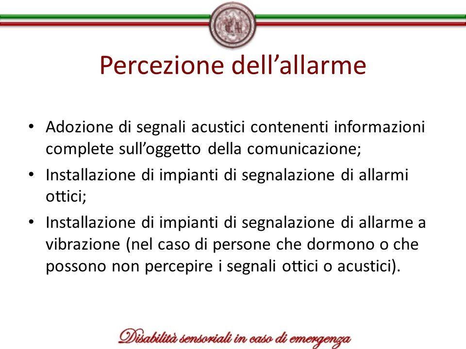 Percezione dellallarme Adozione di segnali acustici contenenti informazioni complete sulloggetto della comunicazione; Installazione di impianti di seg