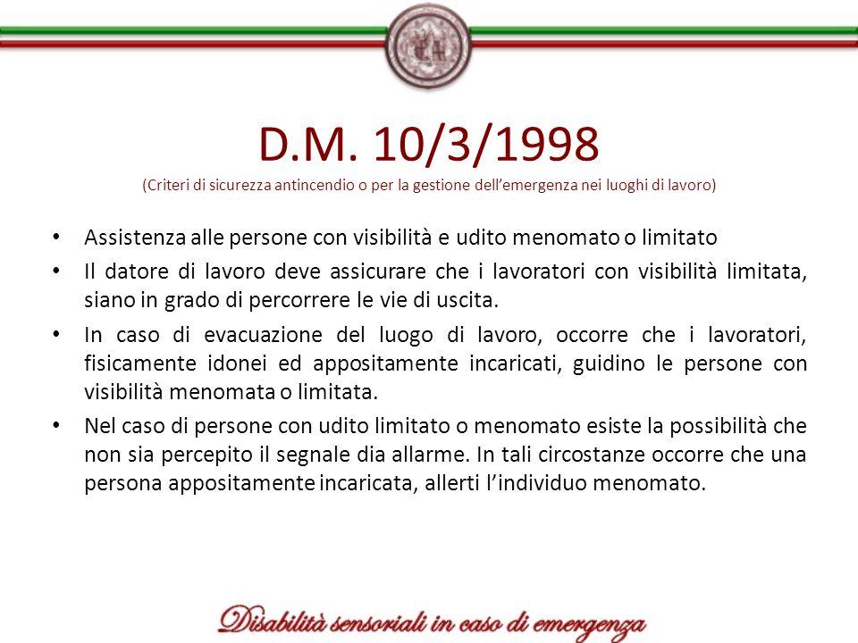 D.M. 10/3/1998 (Criteri di sicurezza antincendio o per la gestione dellemergenza nei luoghi di lavoro) Assistenza alle persone con visibilità e udito