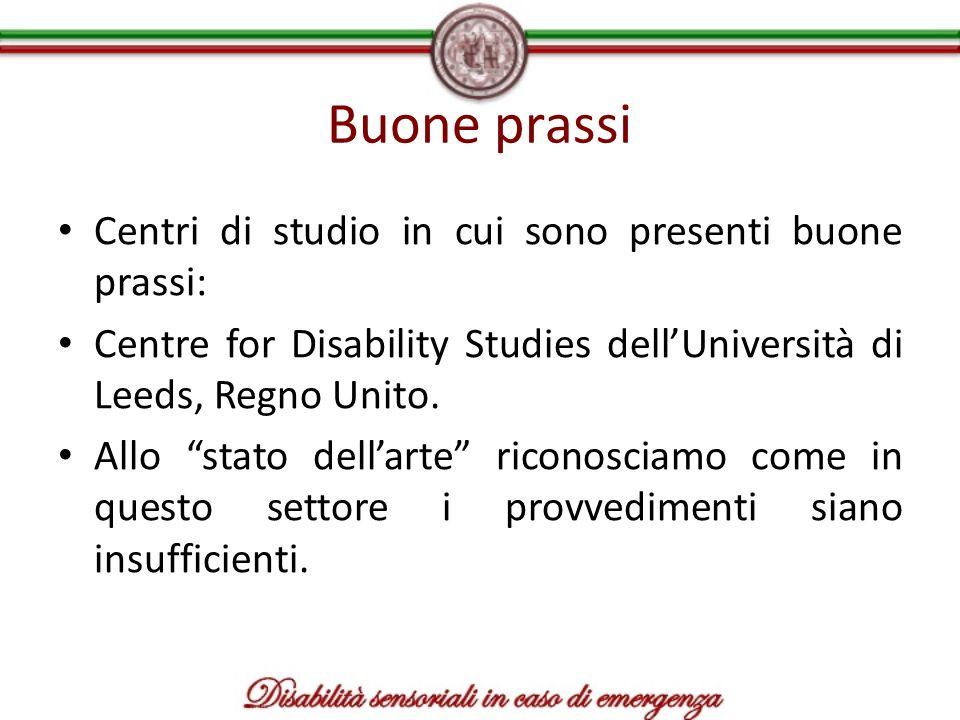 Buone prassi Centri di studio in cui sono presenti buone prassi: Centre for Disability Studies dellUniversità di Leeds, Regno Unito. Allo stato dellar