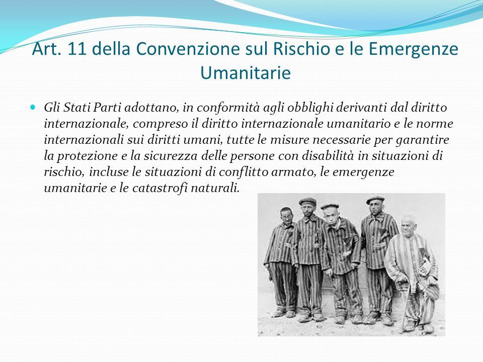 Art. 11 della Convenzione sul Rischio e le Emergenze Umanitarie Gli Stati Parti adottano, in conformità agli obblighi derivanti dal diritto internazio