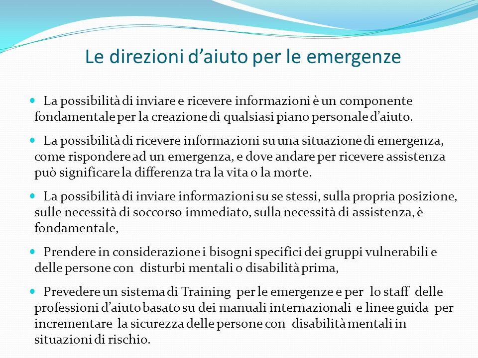 Le direzioni daiuto per le emergenze La possibilità di inviare e ricevere informazioni è un componente fondamentale per la creazione di qualsiasi piano personale daiuto.