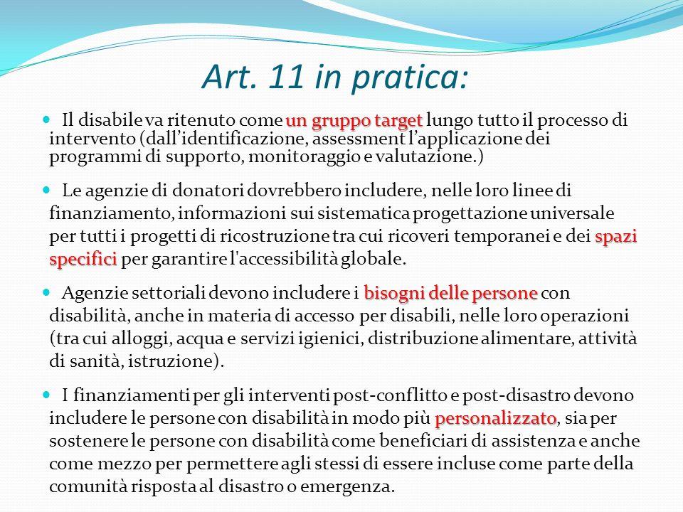Art. 11 in pratica: un gruppo target Il disabile va ritenuto come un gruppo target lungo tutto il processo di intervento (dallidentificazione, assessm