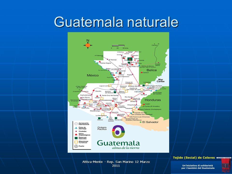Attiva-Mente - Rep. San Marino 12 Marzo 2011 Guatemala naturale
