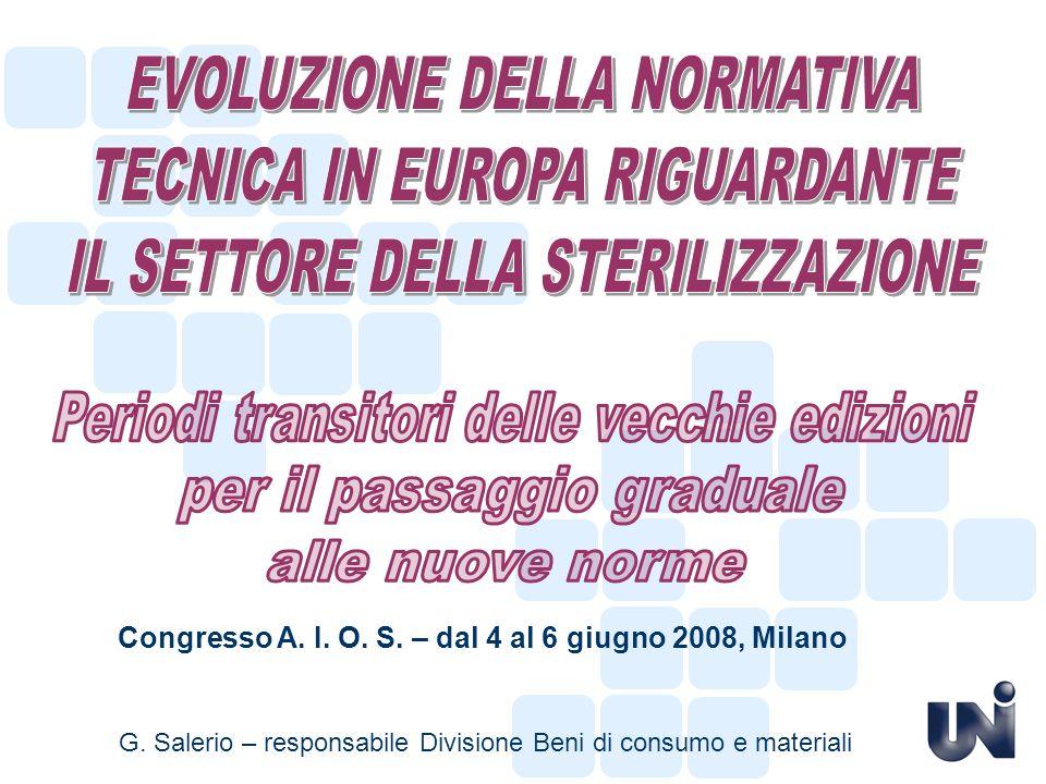 Congresso A. I. O. S. – dal 4 al 6 giugno 2008, Milano G. Salerio – responsabile Divisione Beni di consumo e materiali