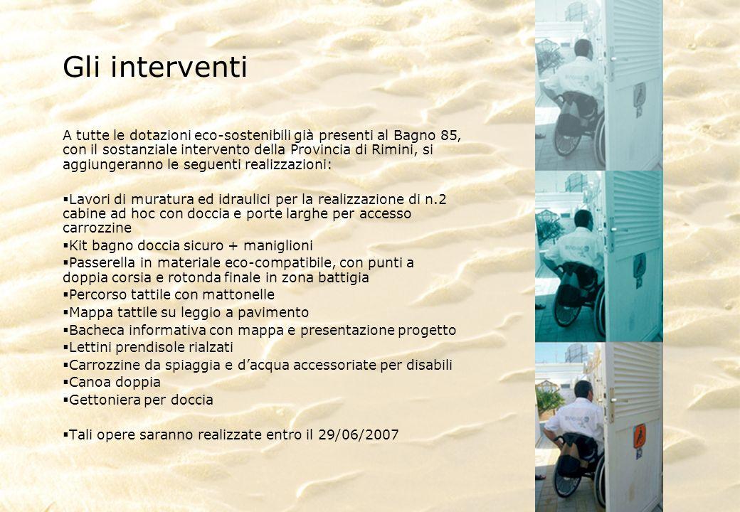 Gli interventi A tutte le dotazioni eco-sostenibili già presenti al Bagno 85, con il sostanziale intervento della Provincia di Rimini, si aggiungerann
