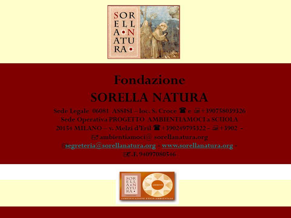 Fondazione SORELLA NATURA Sede Legale 06081 ASSISI – loc.