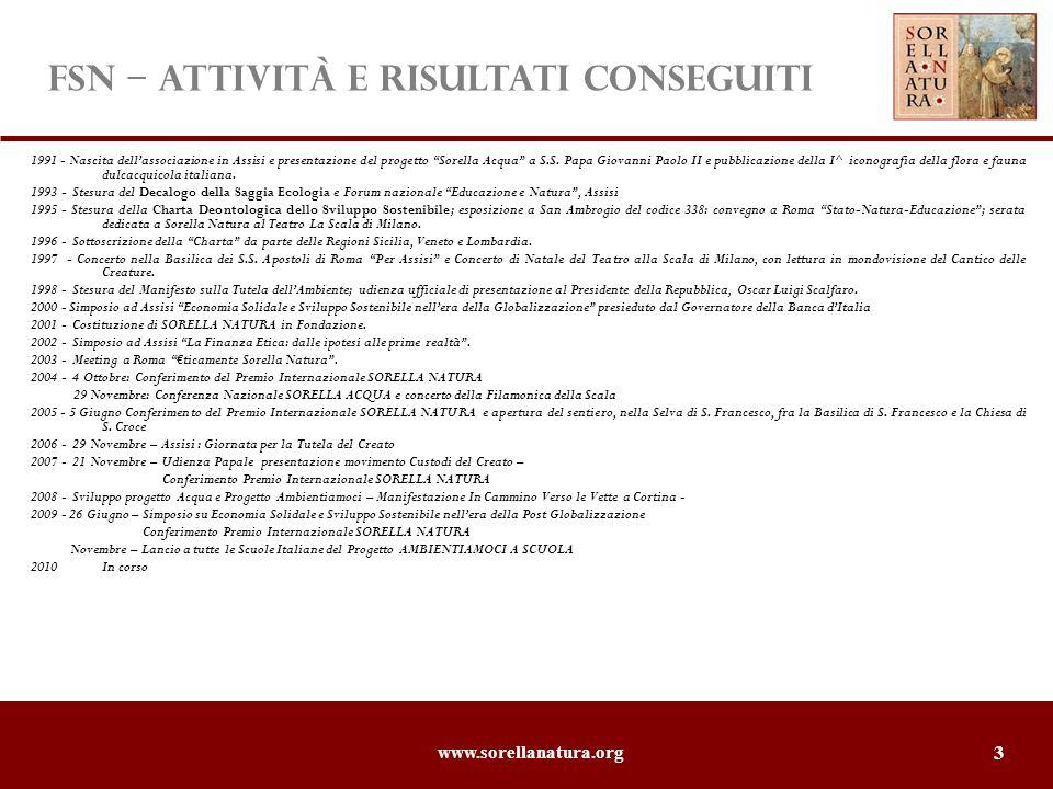 www.sorellanatura.org 3 1991 - Nascita dellassociazione in Assisi e presentazione del progetto Sorella Acqua a S.S.