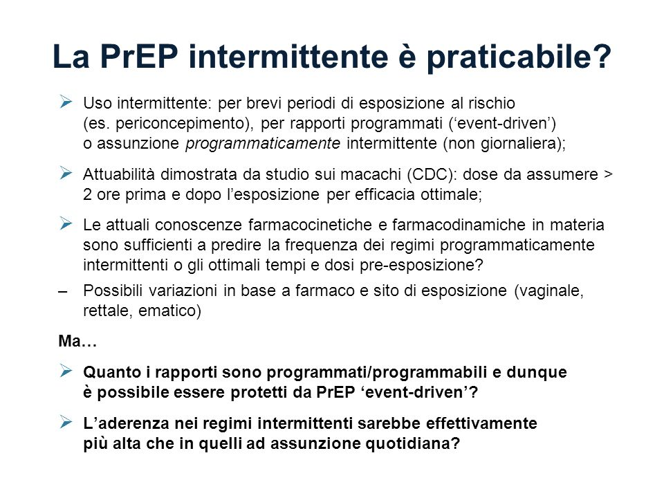 La PrEP intermittente è praticabile? Uso intermittente: per brevi periodi di esposizione al rischio (es. periconcepimento), per rapporti programmati (