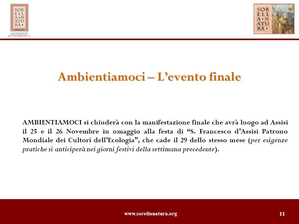 www.sorellanatura.org 11 Ambientiamoci – Levento finale AMBIENTIAMOCI si chiuderà con la manifestazione finale che avrà luogo ad Assisi il 25 e il 26