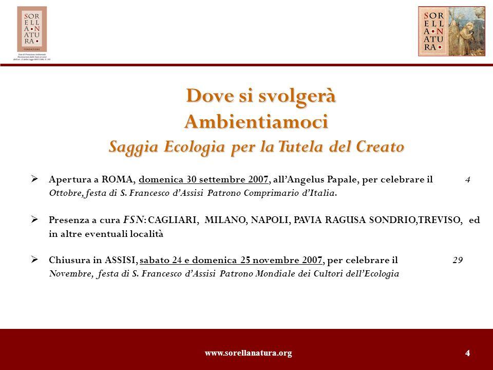 www.sorellanatura.org 4 Dove si svolgerà Dove si svolgeràAmbientiamoci Saggia Ecologia per la Tutela del Creato Apertura a ROMA, domenica 30 settembre